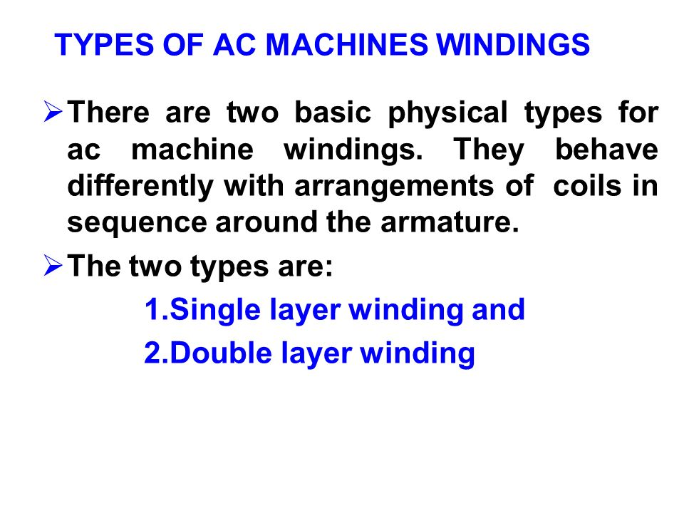 TYPES OF AC MACHINES WINDINGS
