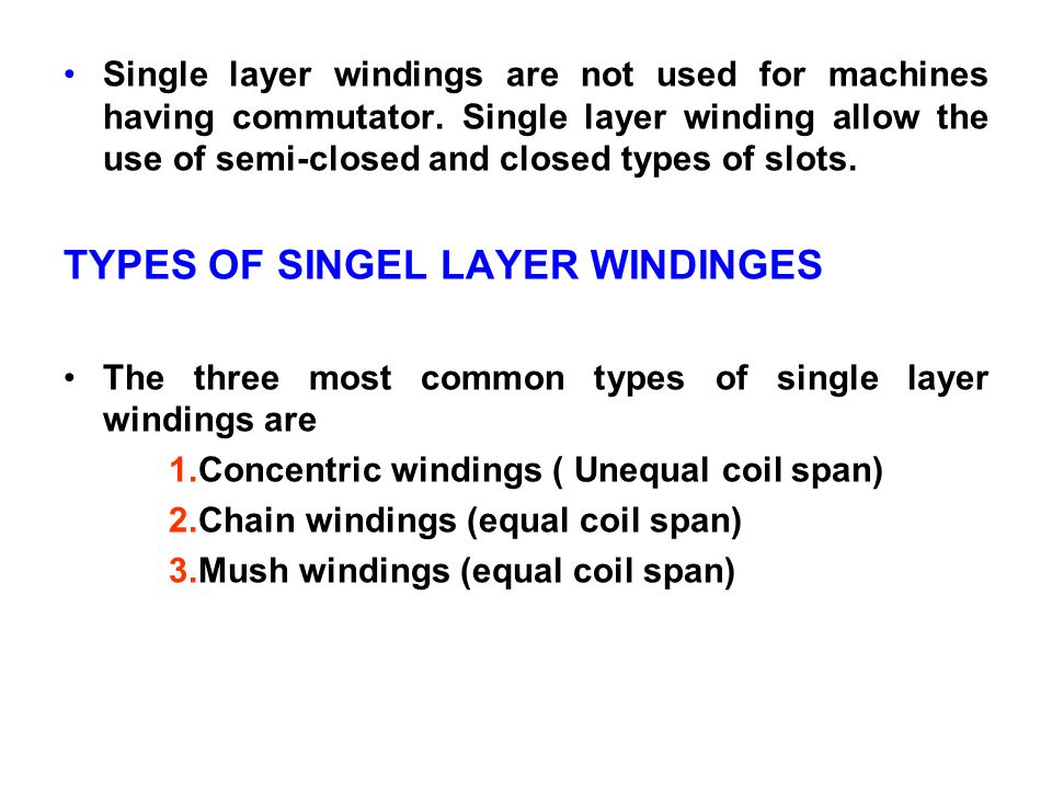 TYPES OF SINGEL LAYER WINDINGES