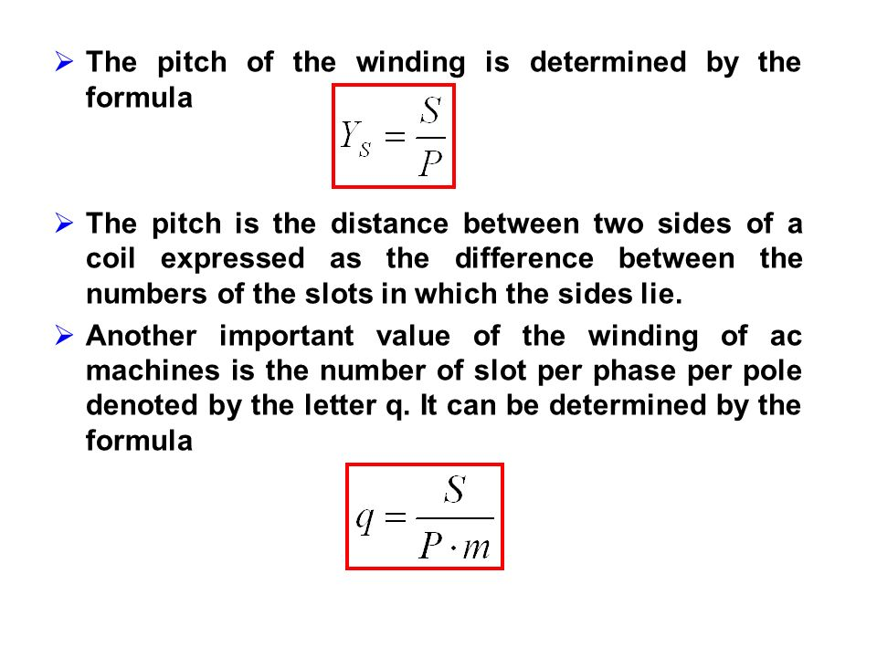 The pitch of the winding is determined by the formula