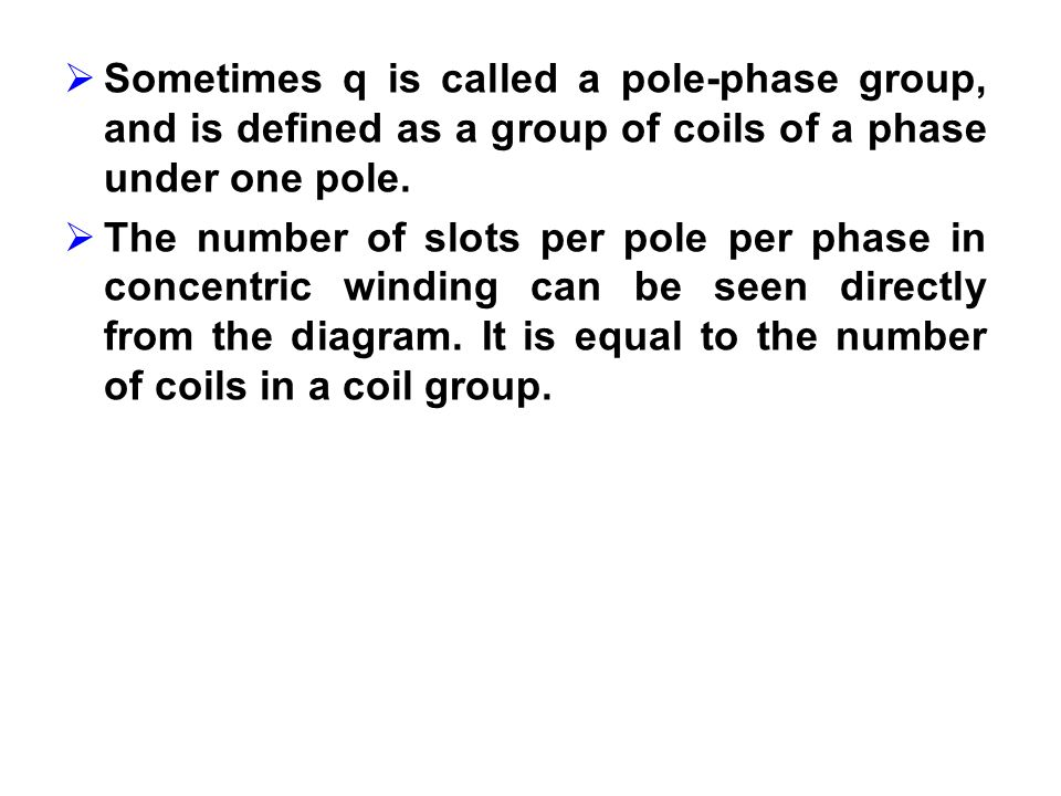 Sometimes q is called a pole-phase group, and is defined as a group of coils of a phase under one pole.