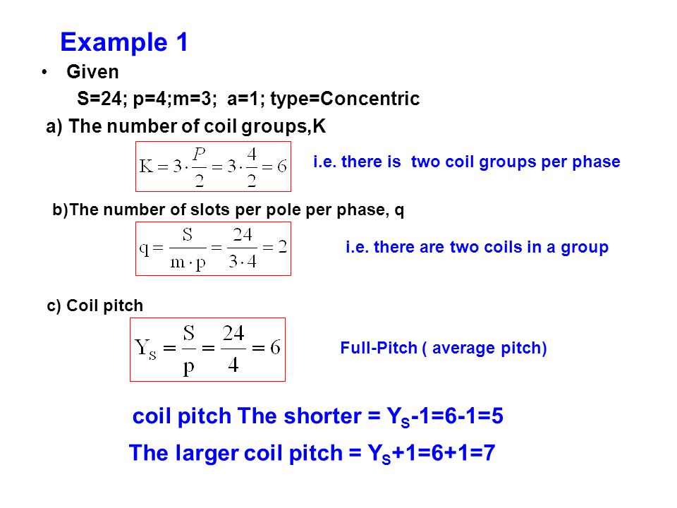 Example 1 coil pitch The shorter = YS-1=6-1=5