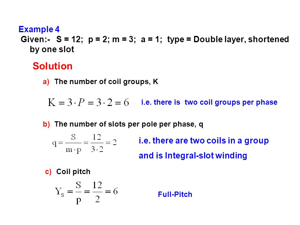 Example 4 Given:- S = 12; p = 2; m = 3; a = 1; type = Double layer, shortened by one slot. Solution.