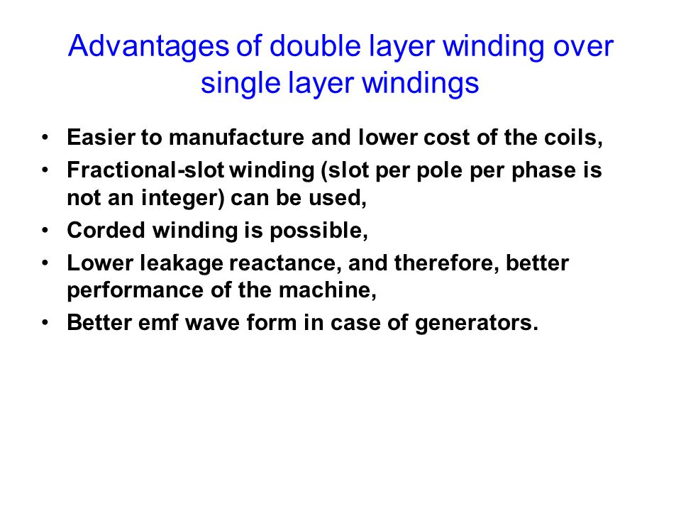 Advantages of double layer winding over single layer windings