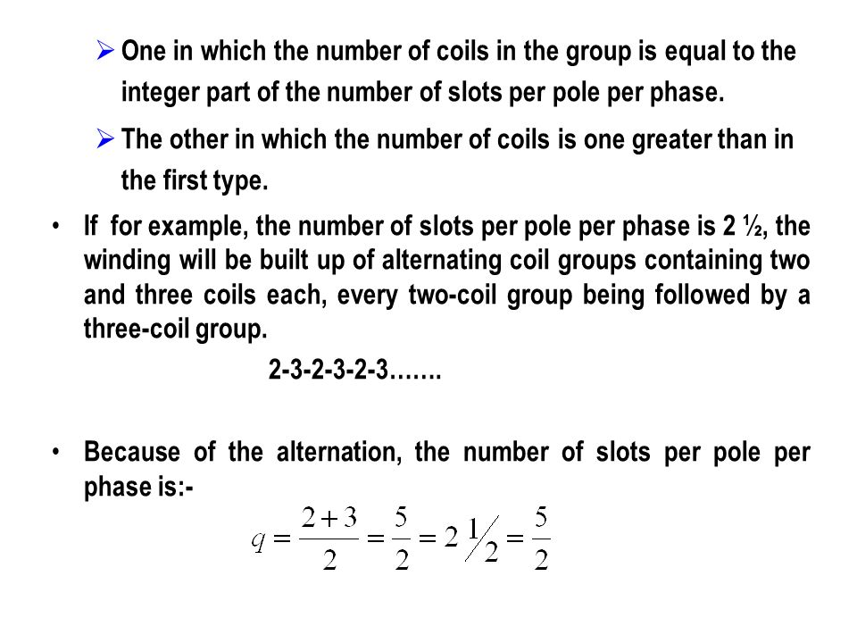 One in which the number of coils in the group is equal to the integer part of the number of slots per pole per phase.