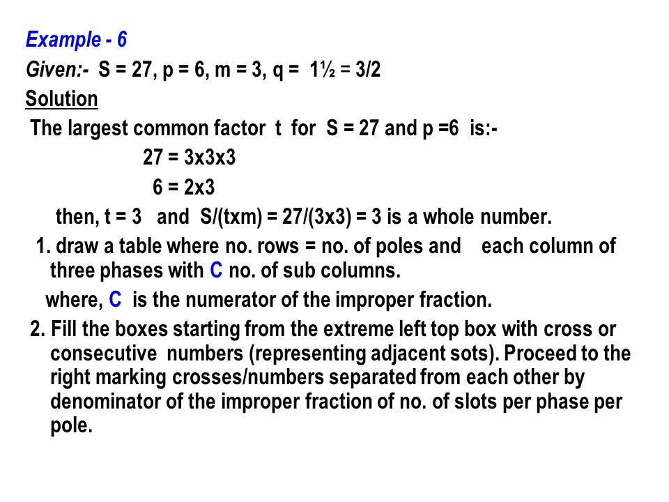 Example - 6 Given:- S = 27, p = 6, m = 3, q = 1½ = 3/2. Solution. The largest common factor t for S = 27 and p =6 is:-