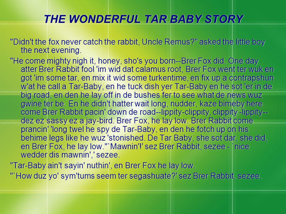 THE WONDERFUL TAR BABY STORY