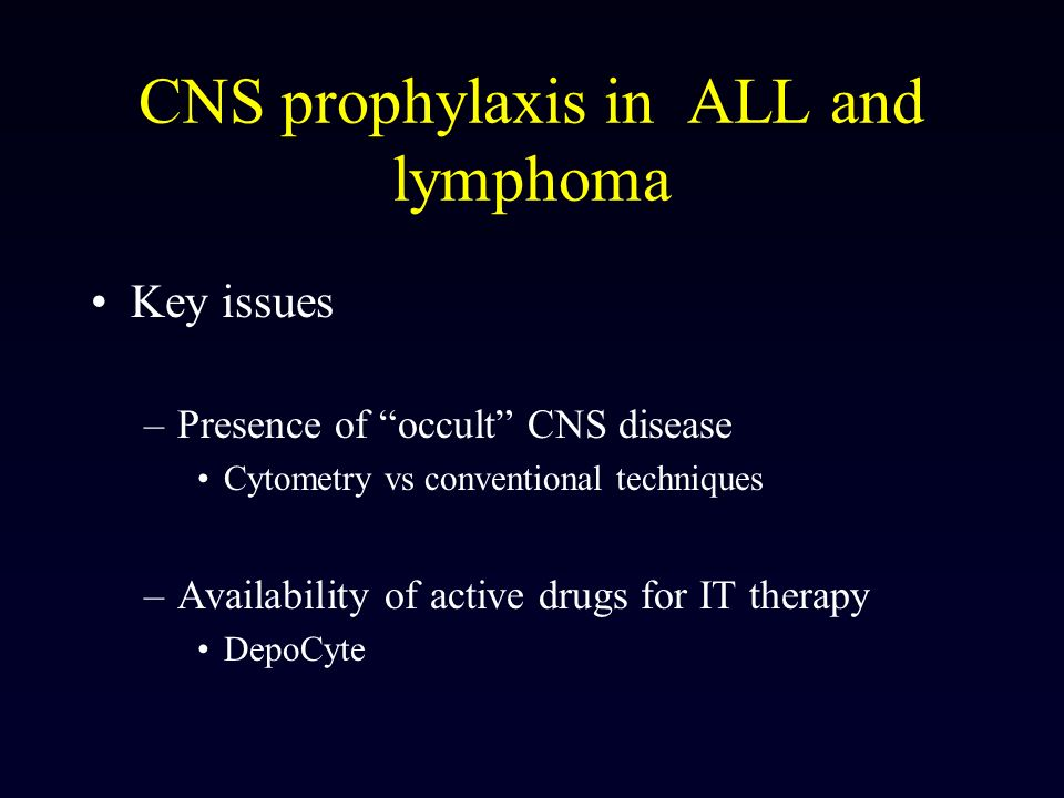 CNS prophylaxis in ALL and lymphoma