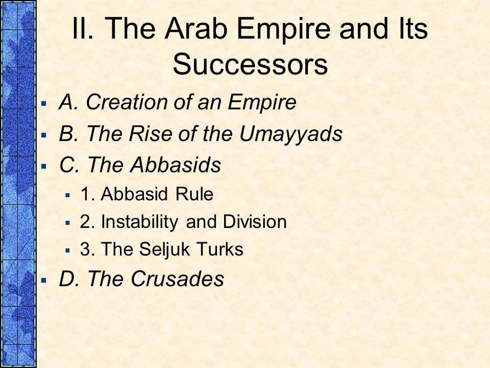 II. The Arab Empire and Its Successors