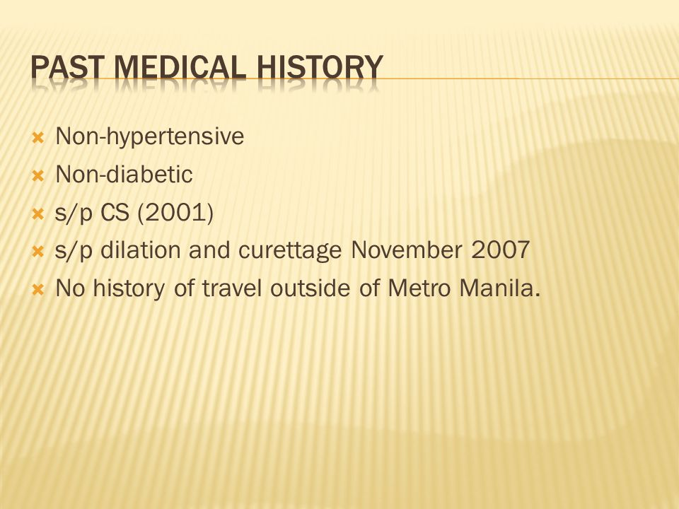 Past Medical History Non-hypertensive Non-diabetic s/p CS (2001)