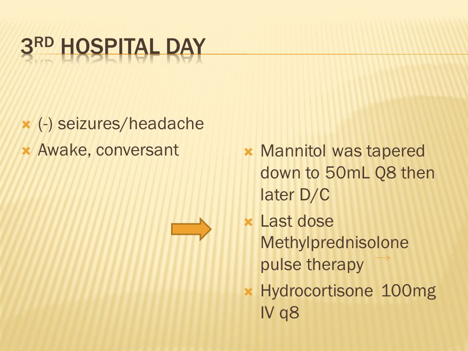 3rd hospital day (-) seizures/headache Awake, conversant