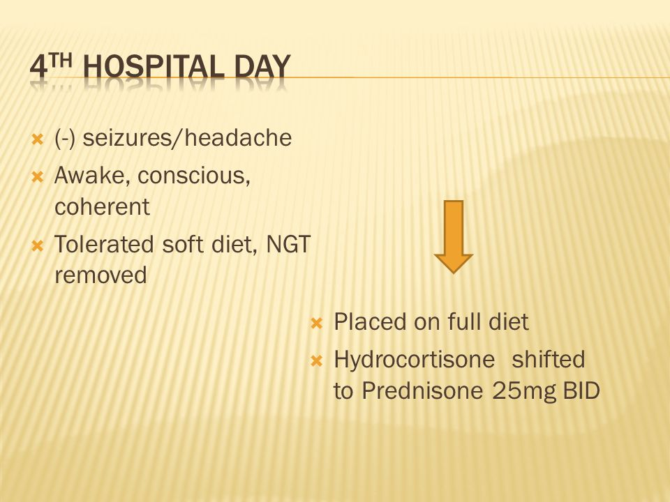 4th hospital day (-) seizures/headache Awake, conscious, coherent