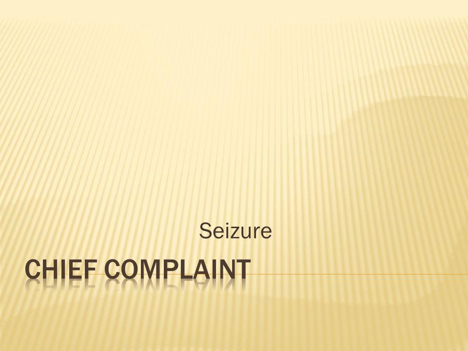 Seizure Chief Complaint