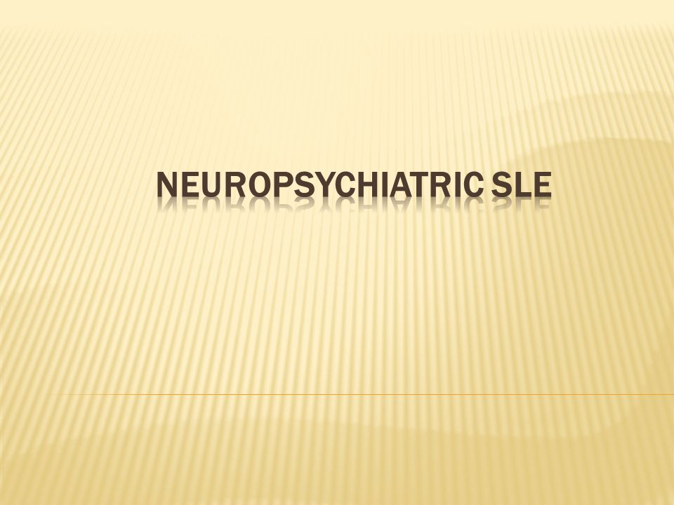 Neuropsychiatric SLE