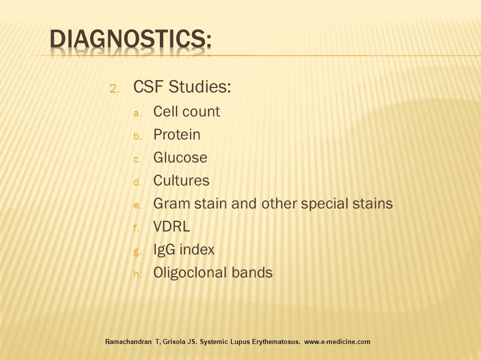 Diagnostics: CSF Studies: Cell count Protein Glucose Cultures