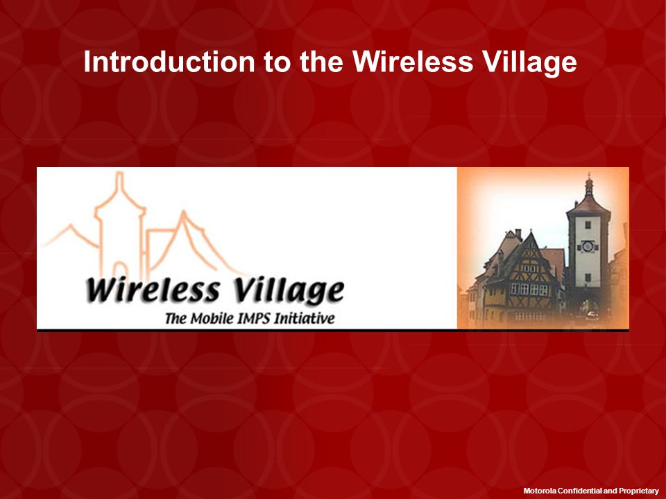 Introduction to the Wireless Village
