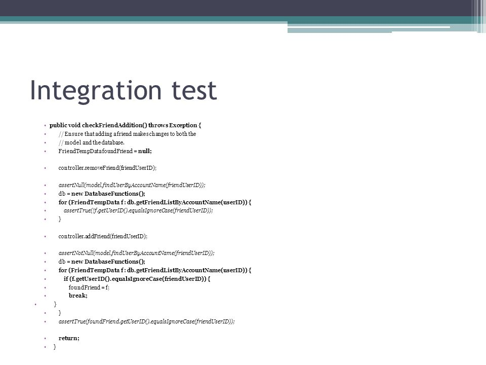 Integration test public void checkFriendAddition() throws Exception {