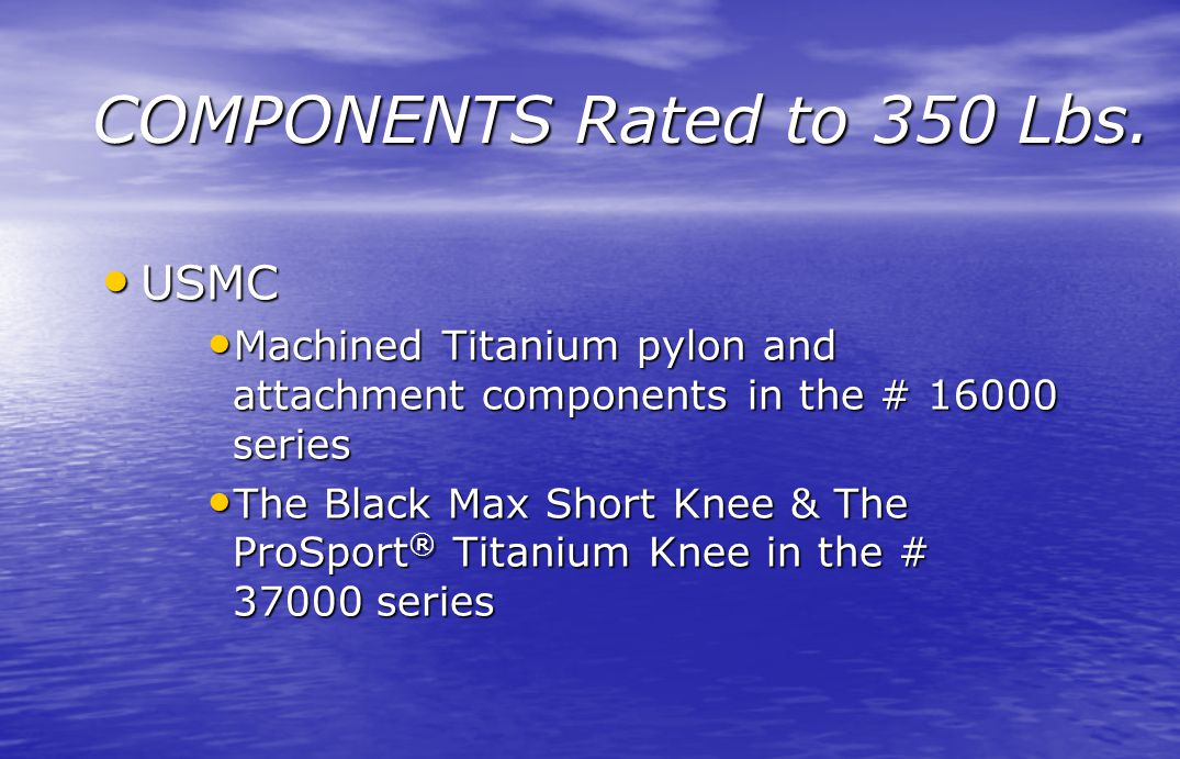 COMPONENTS Rated to 350 Lbs.