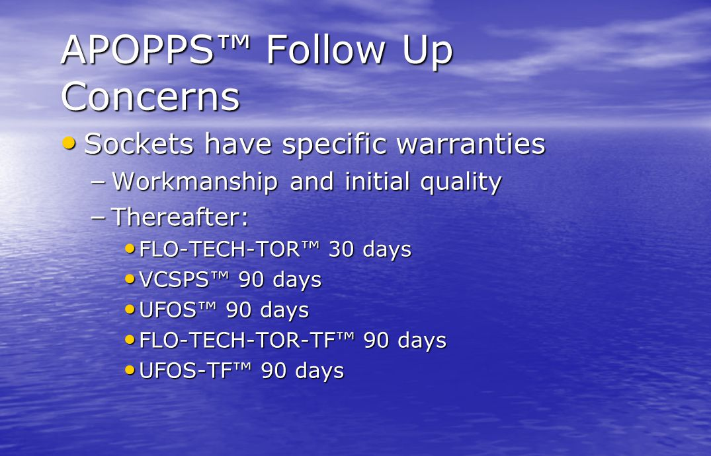 APOPPS™ Follow Up Concerns