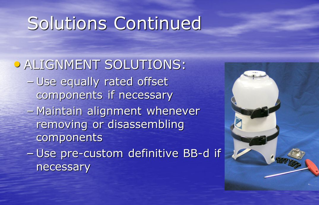 Solutions Continued ALIGNMENT SOLUTIONS: