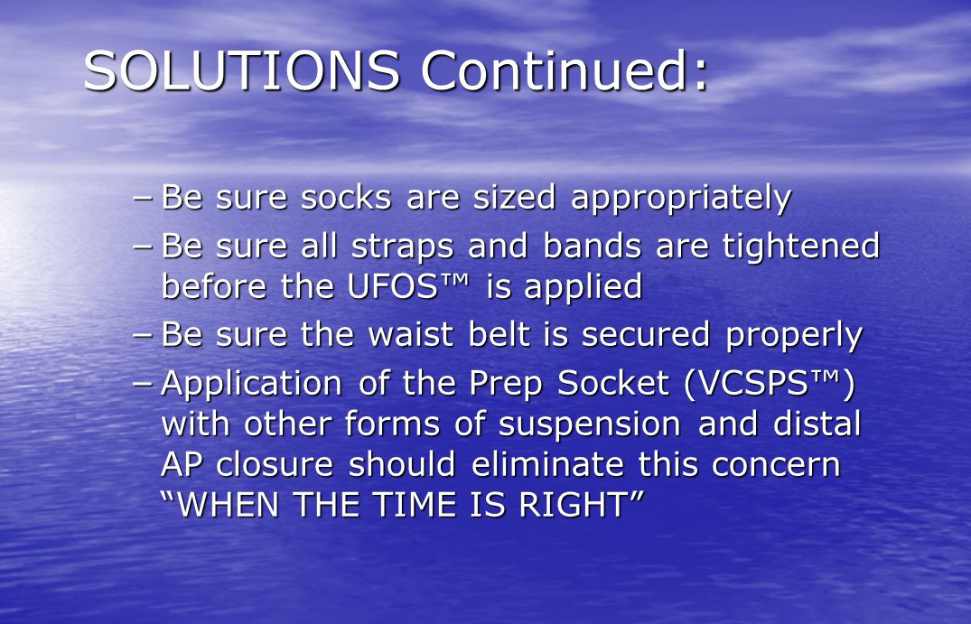 SOLUTIONS Continued: Be sure socks are sized appropriately