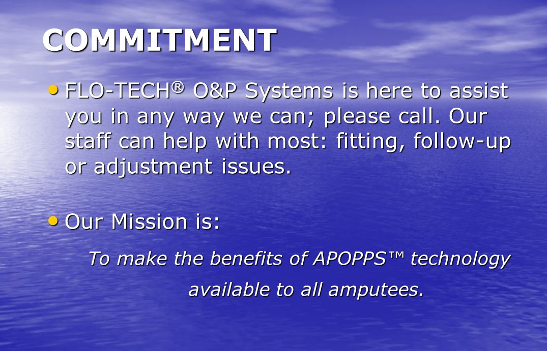 To make the benefits of APOPPS™ technology available to all amputees.