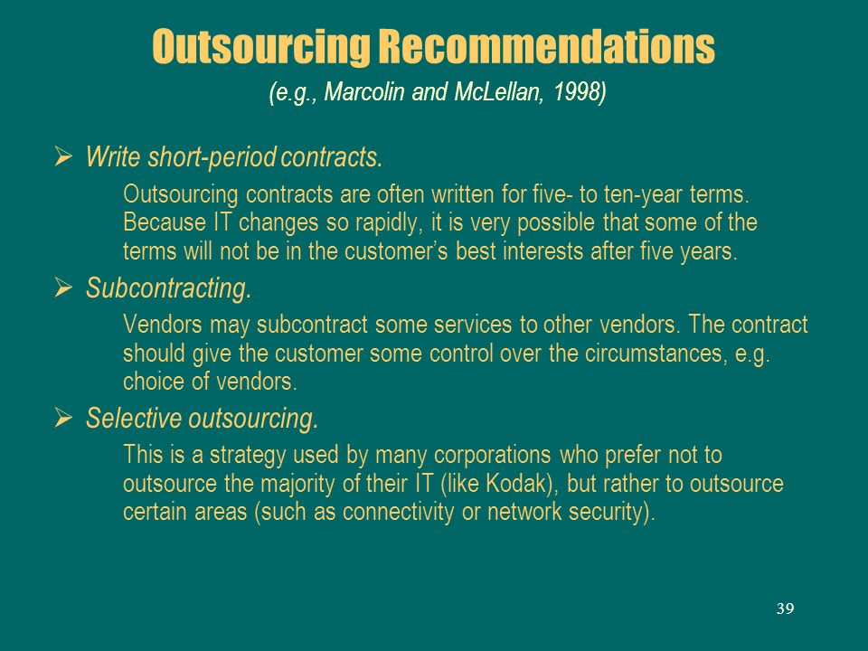 Outsourcing Recommendations (e.g., Marcolin and McLellan, 1998)