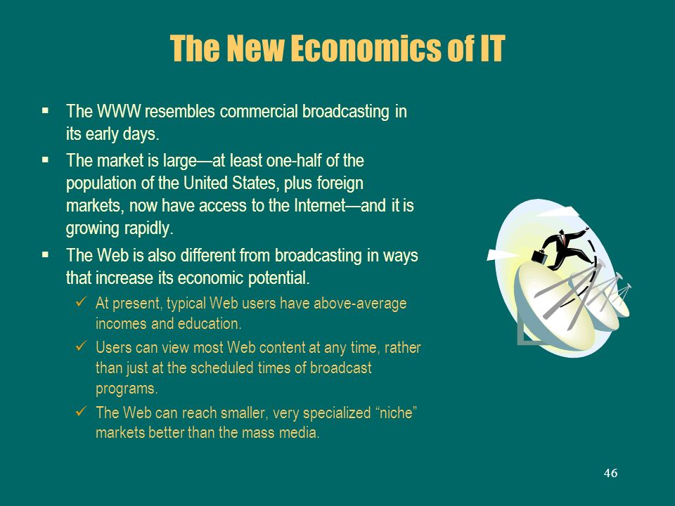 The New Economics of IT The WWW resembles commercial broadcasting in its early days.