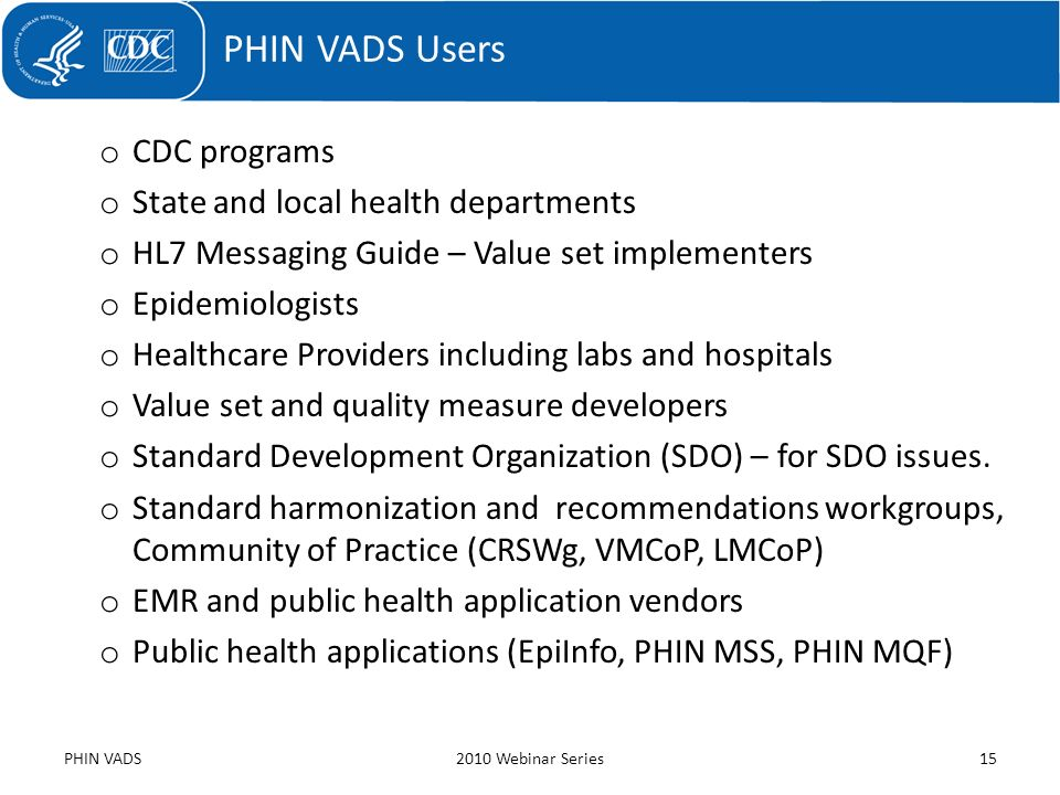 PHIN VADS Users CDC programs State and local health departments