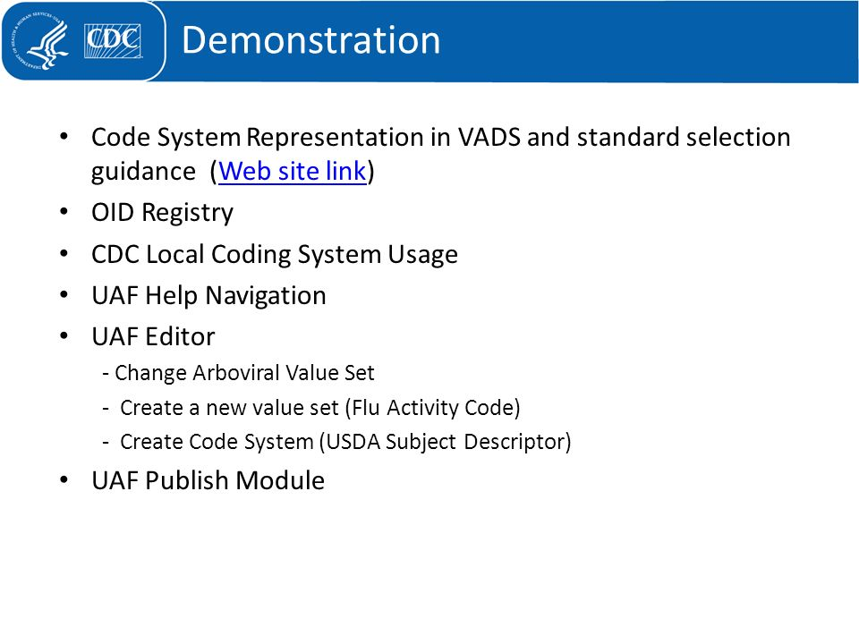 Demonstration Code System Representation in VADS and standard selection guidance (Web site link) OID Registry.