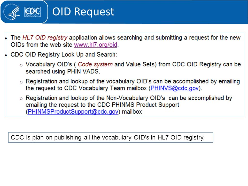 OID Request CDC is plan on publishing all the vocabulary OID's in HL7 OID registry.