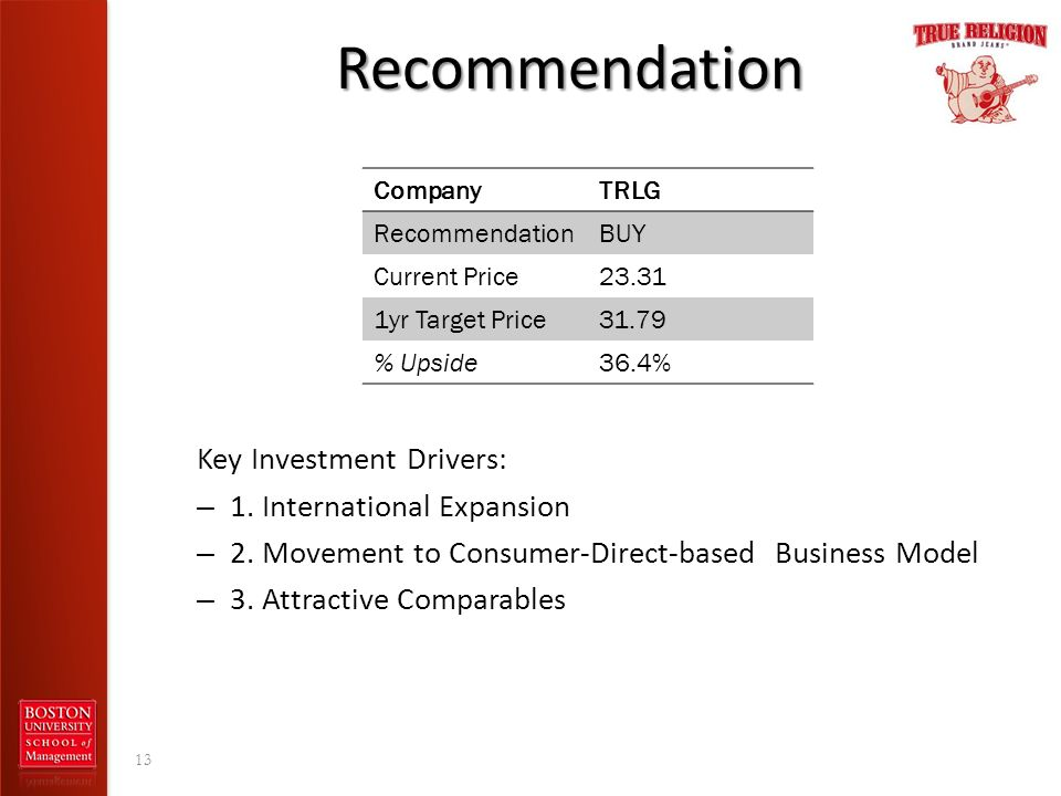Recommendation Key Investment Drivers: 1. International Expansion