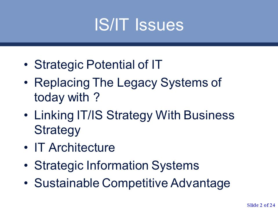 IS/IT Issues Strategic Potential of IT