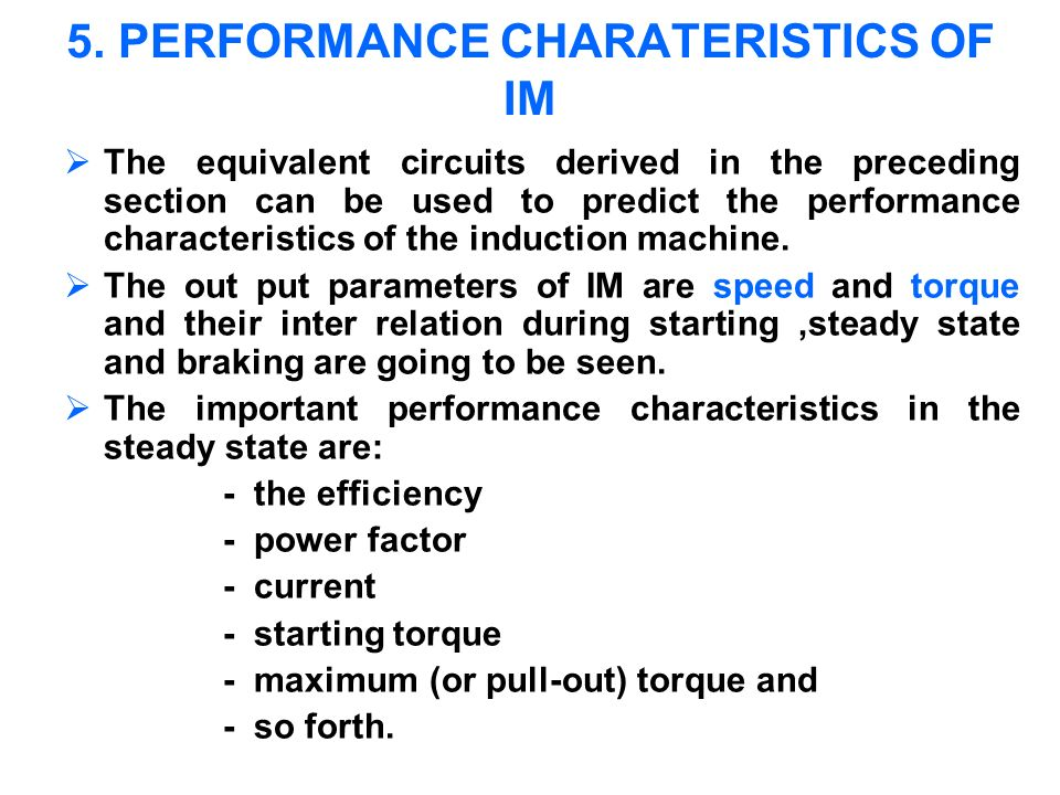 5. PERFORMANCE CHARATERISTICS OF IM