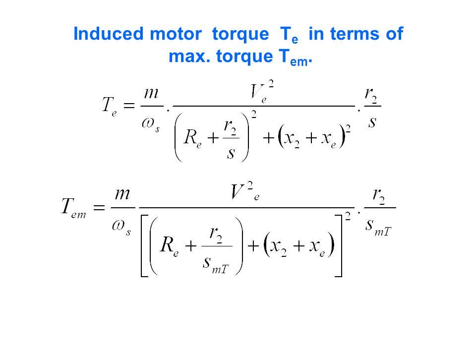 Induced motor torque Te in terms of max. torque Tem.