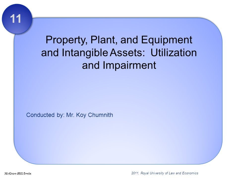 11 Property, Plant, and Equipment and Intangible Assets: Utilization and Impairment.