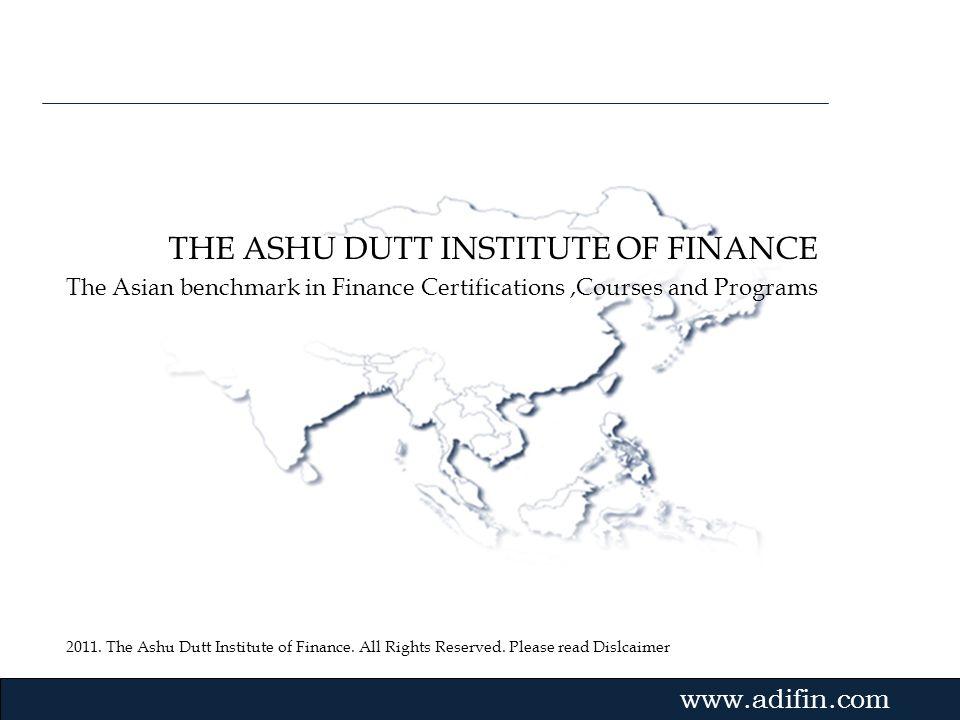 THE ASHU DUTT INSTITUTE OF FINANCE