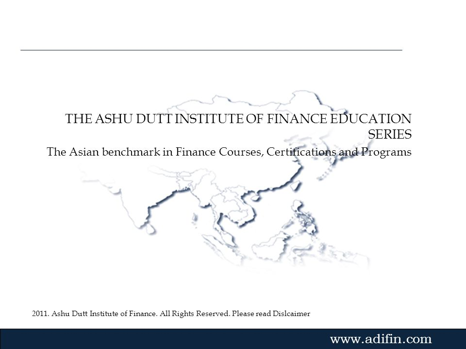 THE ASHU DUTT INSTITUTE OF FINANCE EDUCATION SERIES