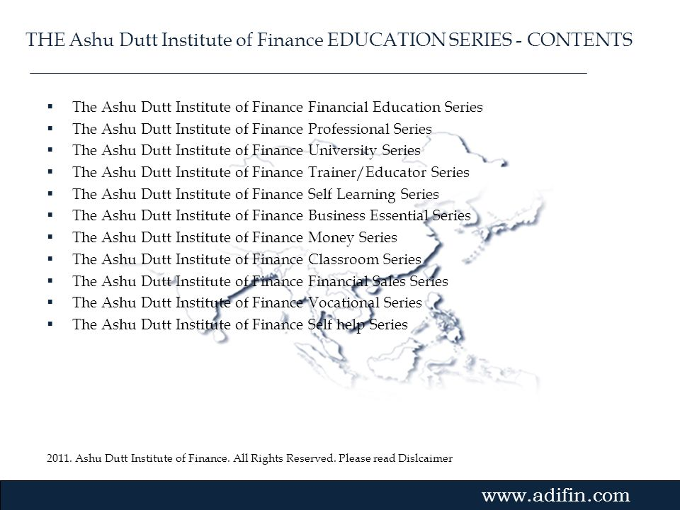 THE Ashu Dutt Institute of Finance EDUCATION SERIES - CONTENTS