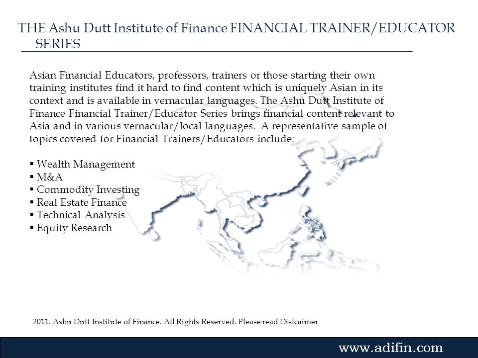 THE Ashu Dutt Institute of Finance FINANCIAL TRAINER/EDUCATOR SERIES