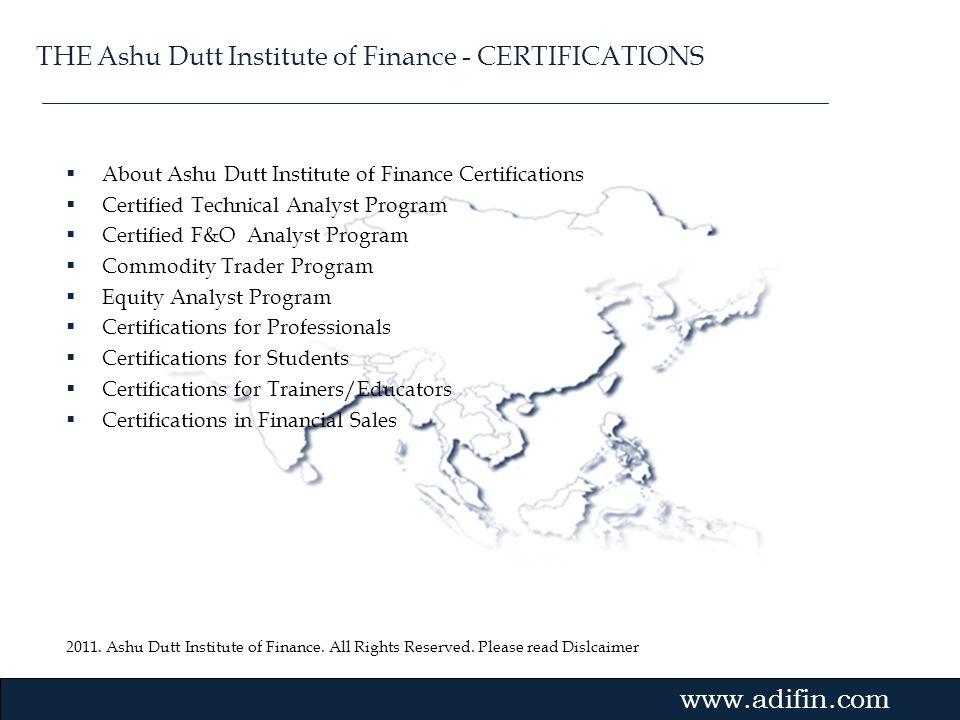 THE Ashu Dutt Institute of Finance - CERTIFICATIONS