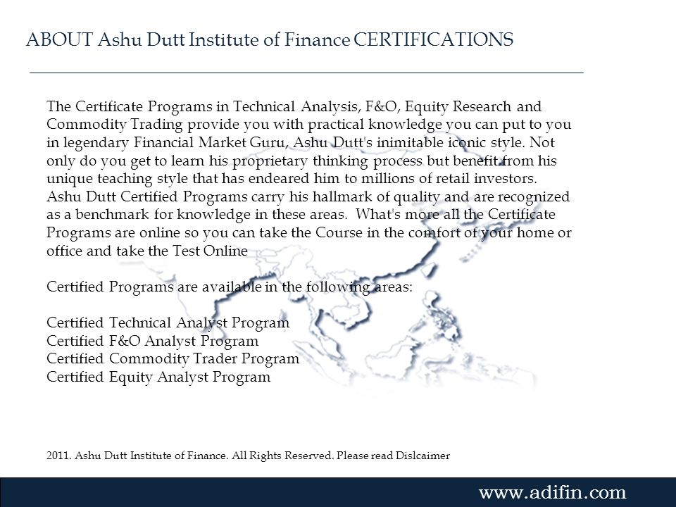 ABOUT Ashu Dutt Institute of Finance CERTIFICATIONS
