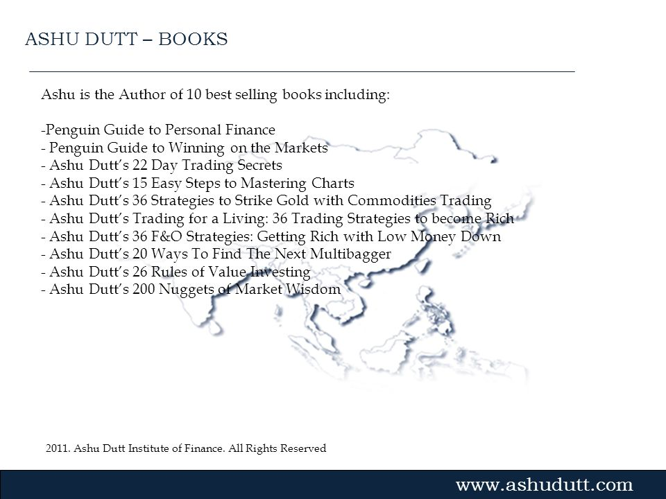 ASHU DUTT – BOOKS Ashu is the Author of 10 best selling books including: Penguin Guide to Personal Finance.