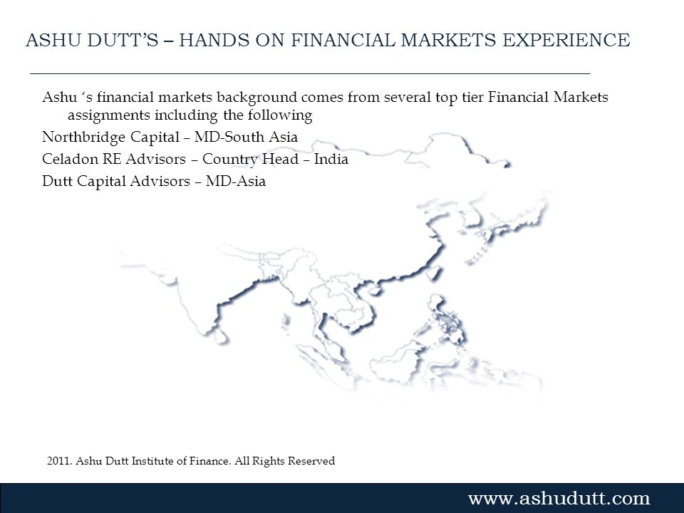 ASHU DUTT'S – HANDS ON FINANCIAL MARKETS EXPERIENCE