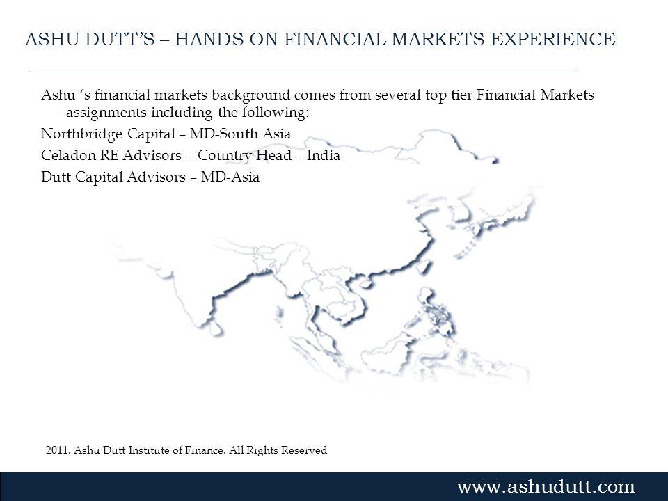 ASHU DUTT'S – HANDS ON FINANCIAL MARKETS EXPERIENCE