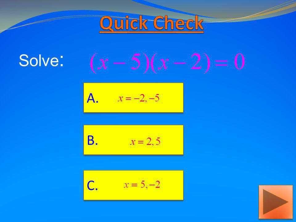 Quick Check Solve: A. B. C.