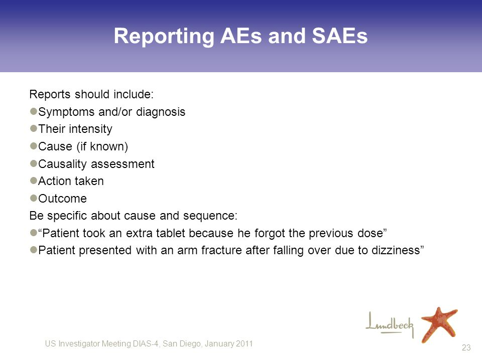 Reporting AEs and SAEs Reports should include: