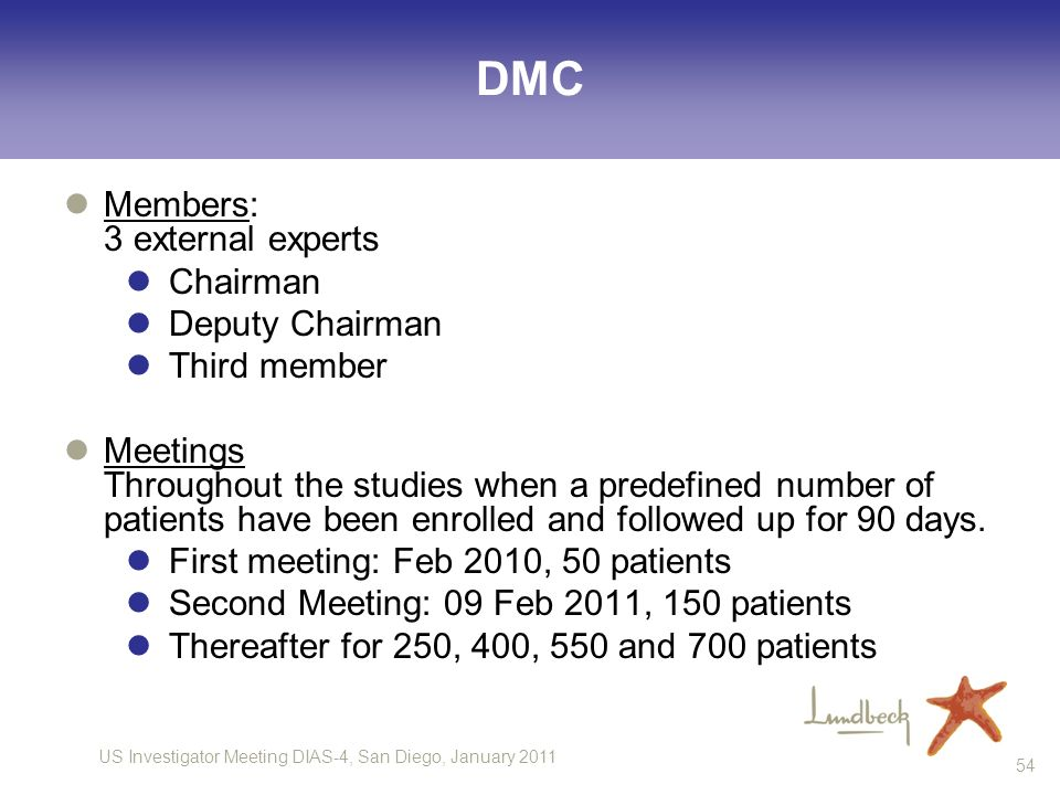DMC Members: 3 external experts Chairman Deputy Chairman Third member