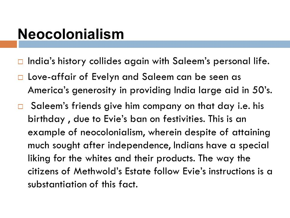 Neocolonialism India's history collides again with Saleem's personal life.