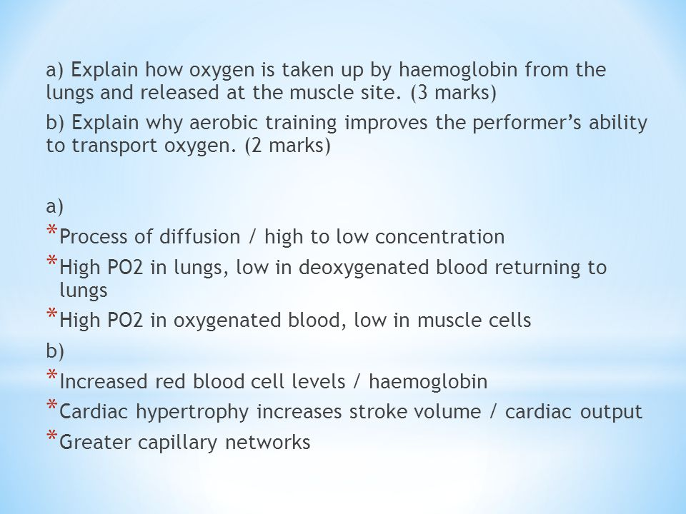 a) Explain how oxygen is taken up by haemoglobin from the lungs and released at the muscle site. (3 marks)
