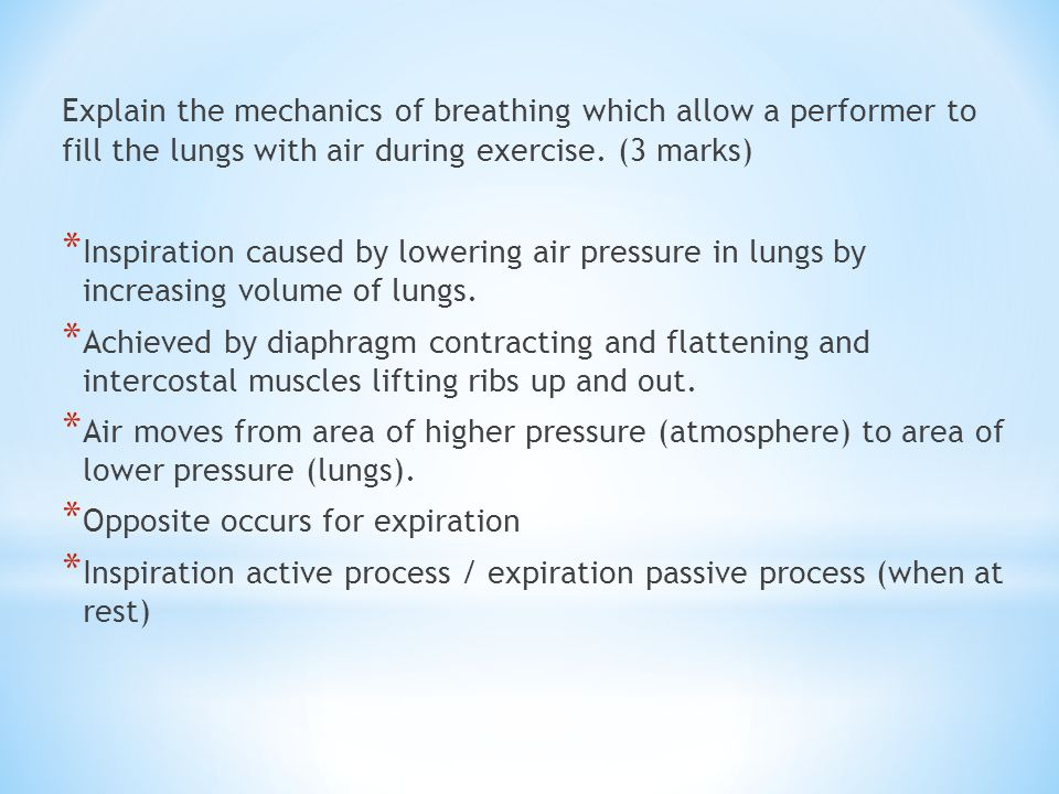 Explain the mechanics of breathing which allow a performer to fill the lungs with air during exercise. (3 marks)